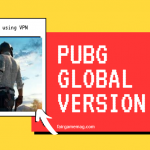 How to Play PUBG Global Version without using VPN