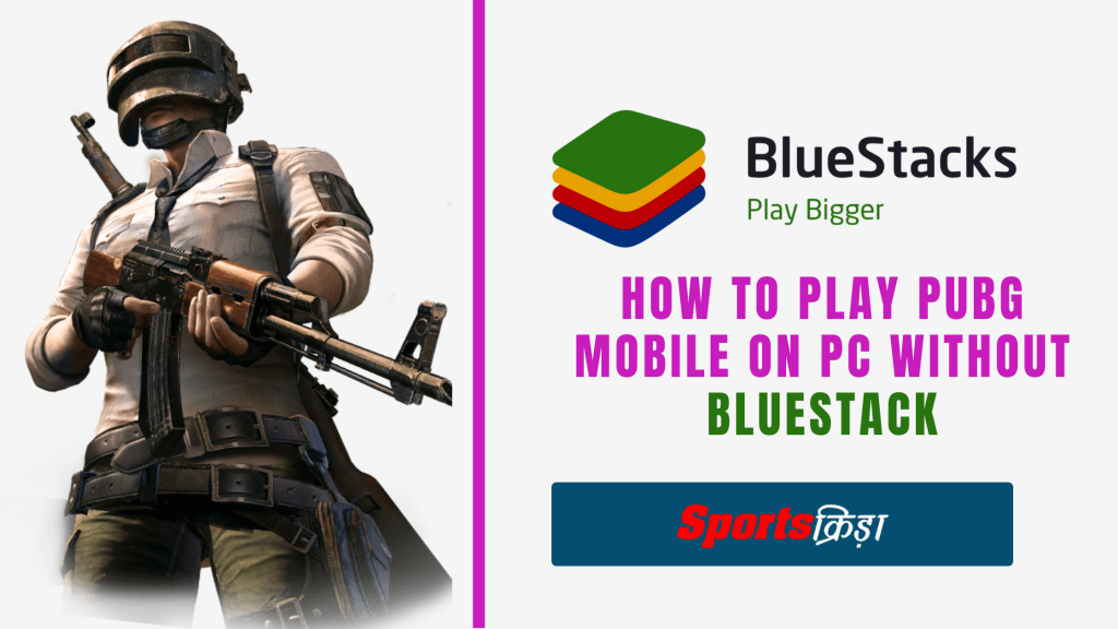 Way To Play PUBG Mobile on PC without BlueStack