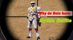 Pubg Mobile: Why bots have mythic outfits in PUBG mobile?